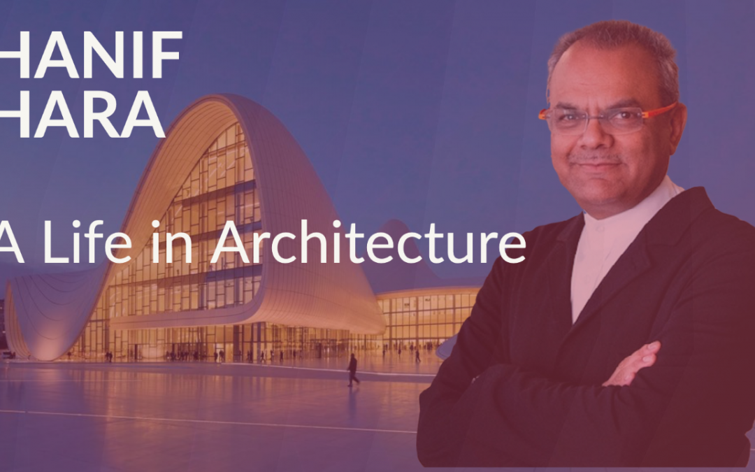 Hanif Kara – A Life in Architecture